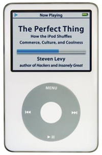 The PeThe Perfect Thing: How the iPod Shuffles Commerce, Culture, and Coolnessrfect Thing: How the iPod Shuffles Commerce, Culture, and Coolness