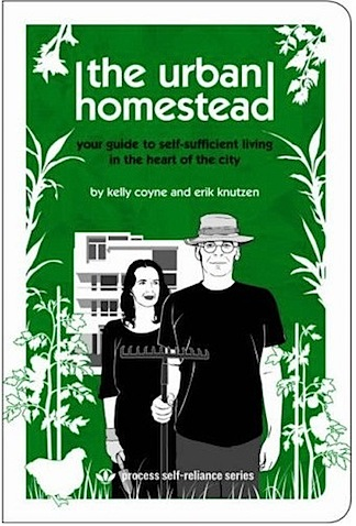 The Urban Homestead Your Guide To Self Sufficient Living