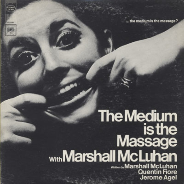 Mcluhan S Quot Medium Is The Massage Quot Lp Boing Boing