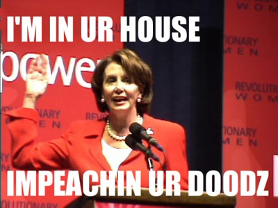 I'M IN UR HOUSE IMPEACHIN UR D00DZ