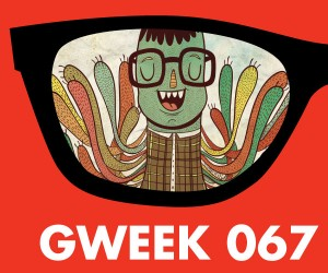 Gweek 067: Eugene Mirman, the world's greatest podcast co-host
