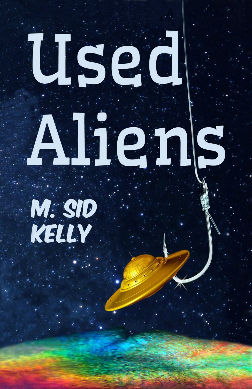 Used Aliens: A Novel (The Galactic Pool Comedy Adventures Book 1)