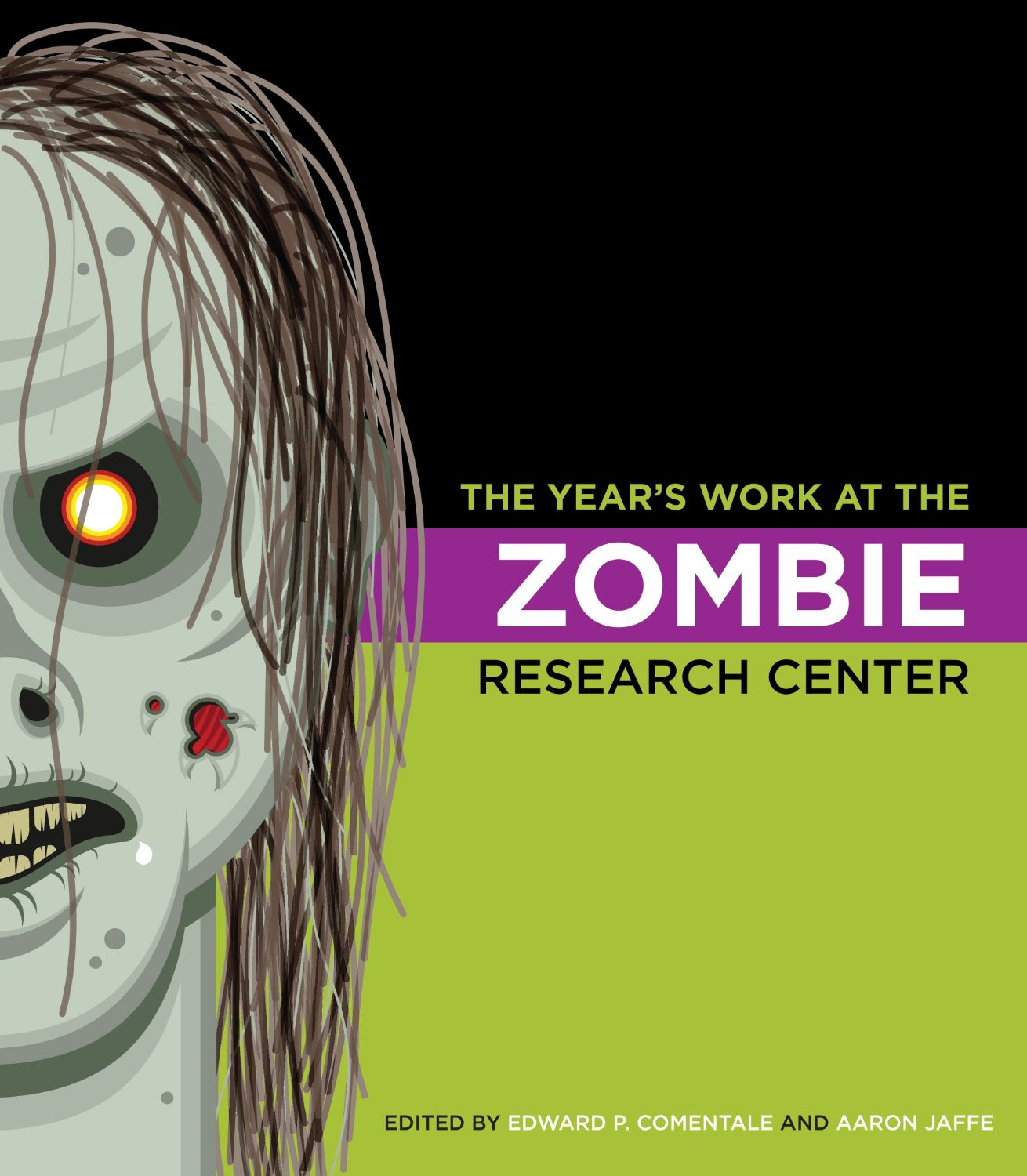 The Year's Work at the Zombie Research Center (The Year's Work: Studies in Fan Culture and Cultural Theory)